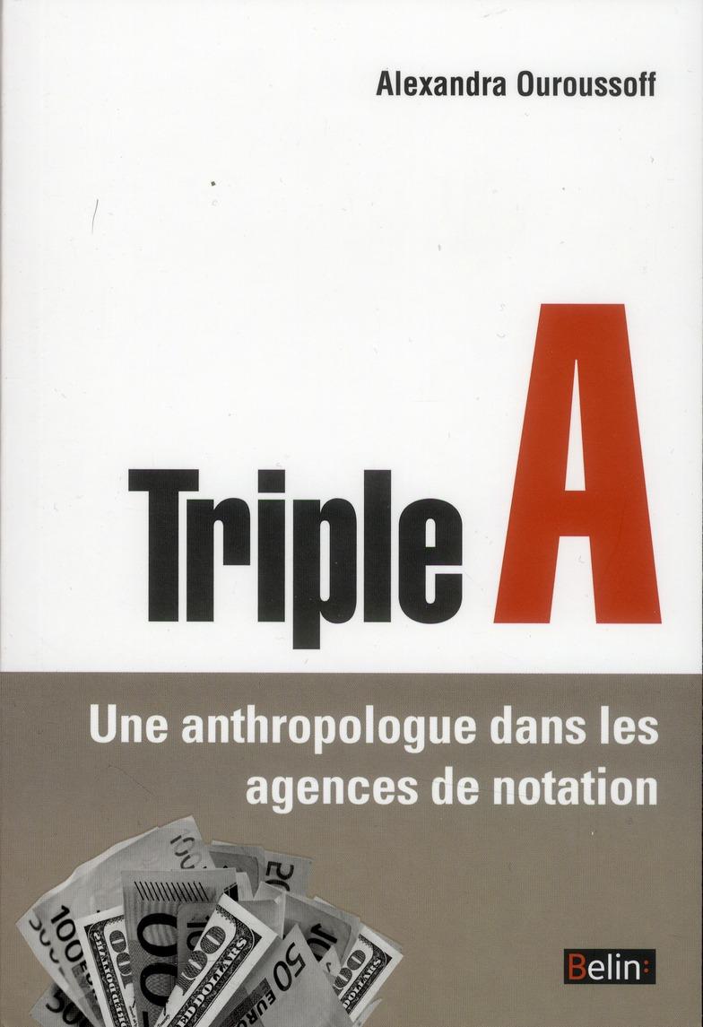 Triple A ; Une Anthropologue Dans Les Agences De Notation