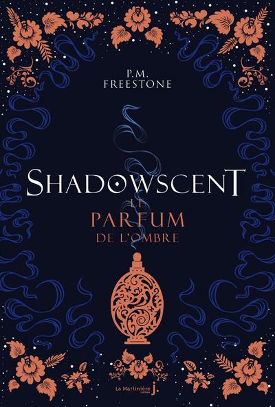 Shadowscent ; le parfum de l'ombre