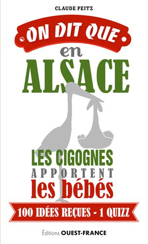 on dit que...en Alsace... les cigognes apportant les bébés ; 100 idées reçues, 1 quizz