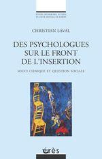Des psychologues sur le front de l'insertion  - Christian LAVAL