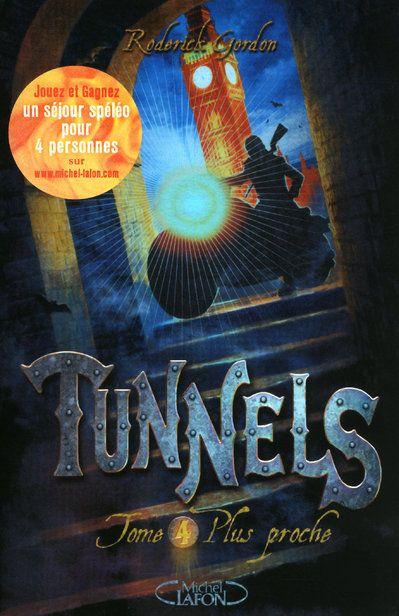 Tunnels T.4 ; Plus Proche