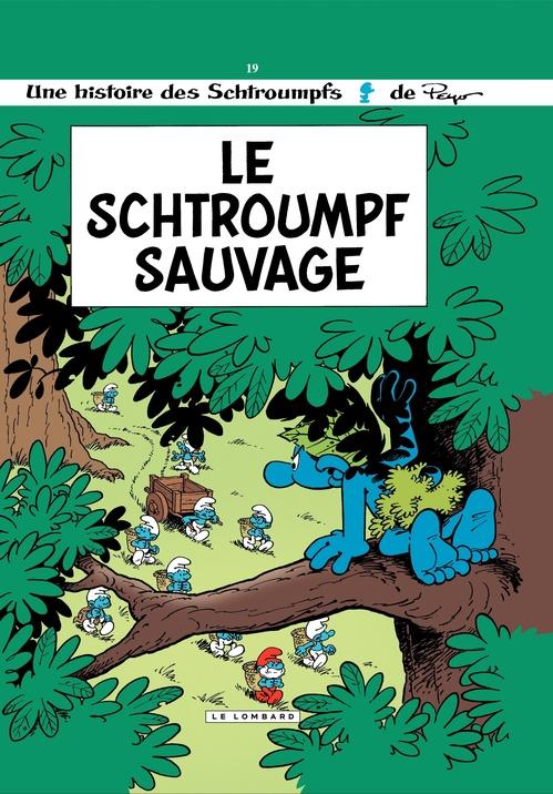 Les Schtroumpfs T.19 ; le Schtroumpf sauvage