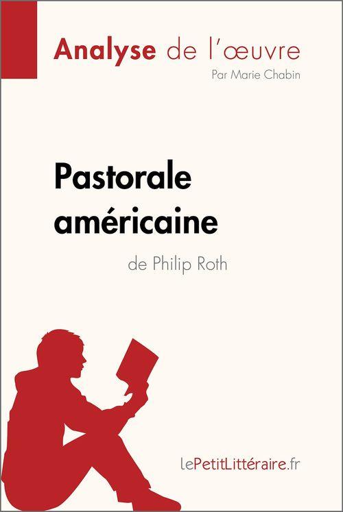 Pastorale américaine de Philip Roth (Analyse de l'oeuvre)
