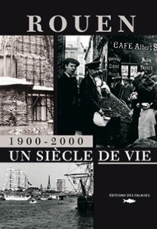 Rouen 1900-2000 un si cle de vie