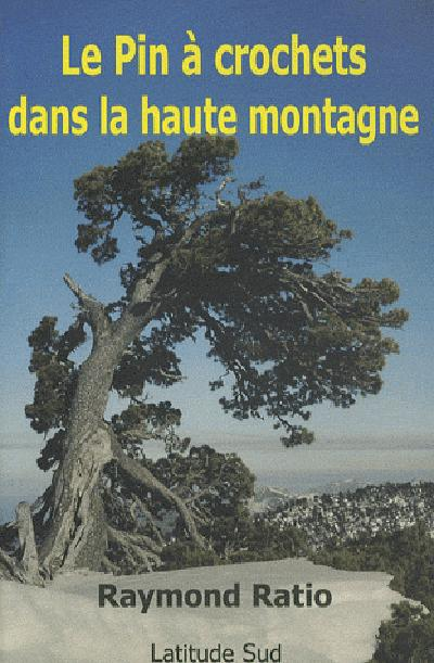 Le pin à crochets dans la haute montagne