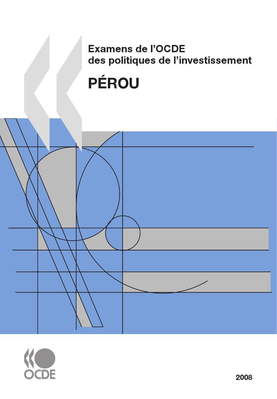 Examens de l'OCDE des politiques de l'investissement : Pérou 2008