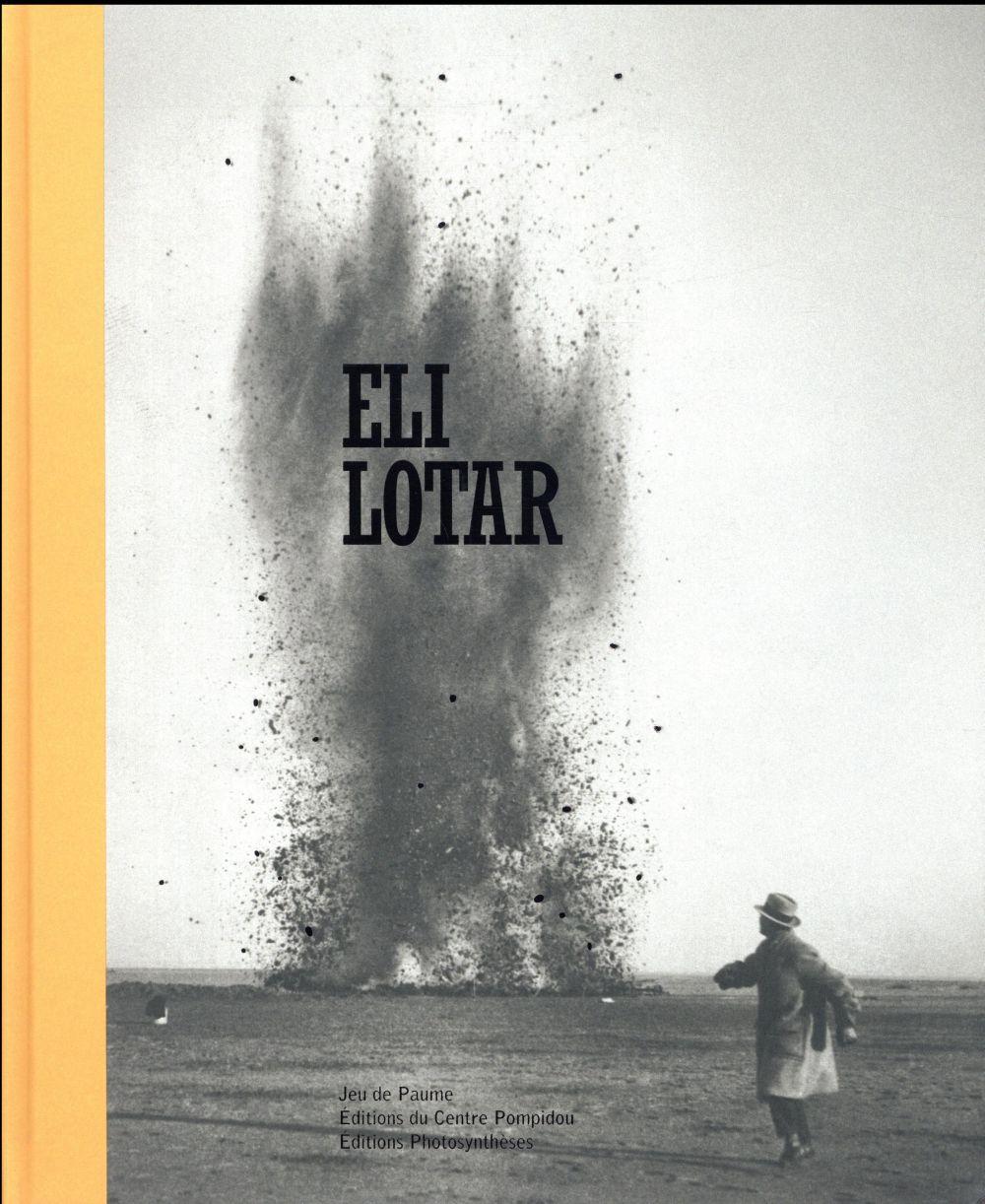 Eli Lotar (1905-1969) ; une rétrospective