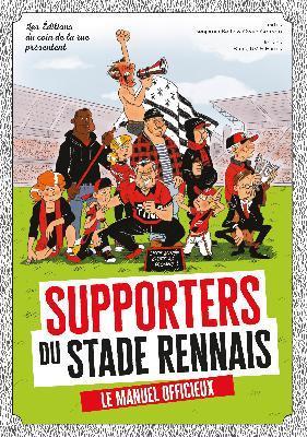 Supporters du stade rennais ; le manuel officieux !