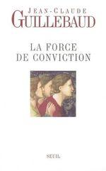 Vente Livre Numérique : La Force de conviction. A quoi pouvons-nous croire ?  - Jean-claude Guillebaud