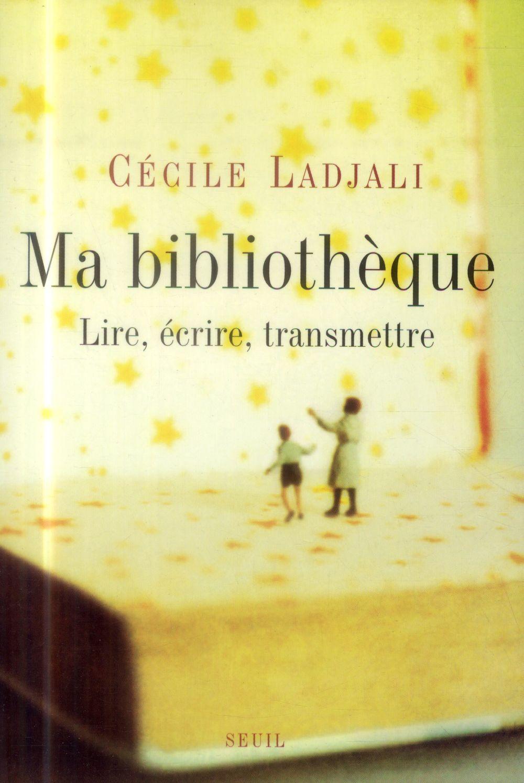 MA BIBLIOTHEQUE. LIRE, ECRIRE, TRANSMETTRE