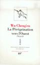LA PEREGRINATION VERS L'OUEST - VOL01 - XIYOU JI