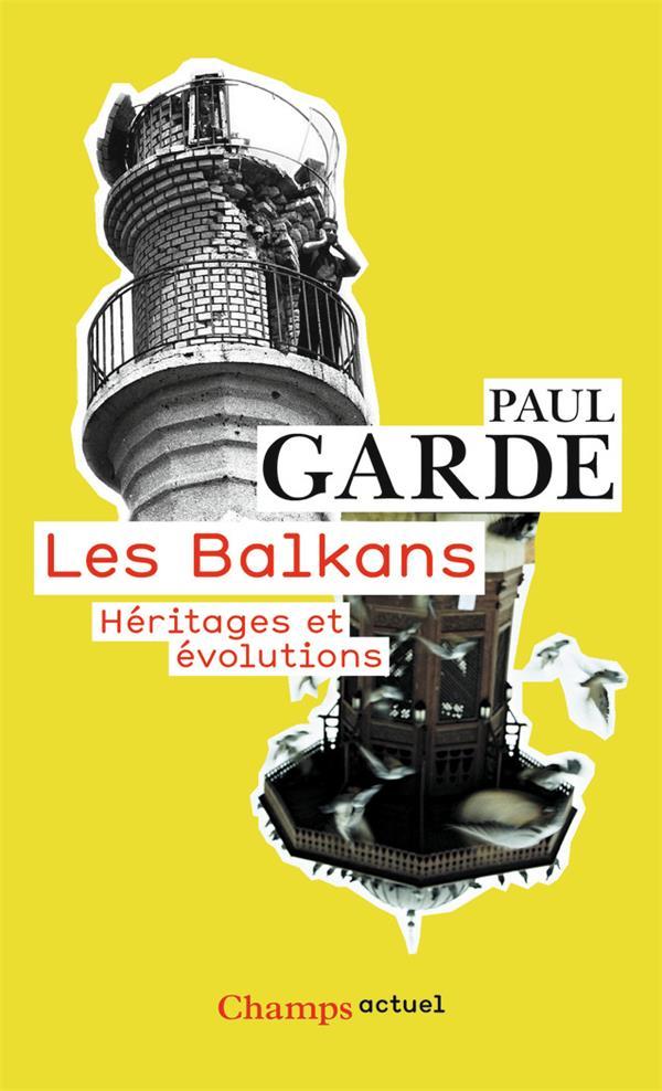 Les Balkans ; héritages et évolutions