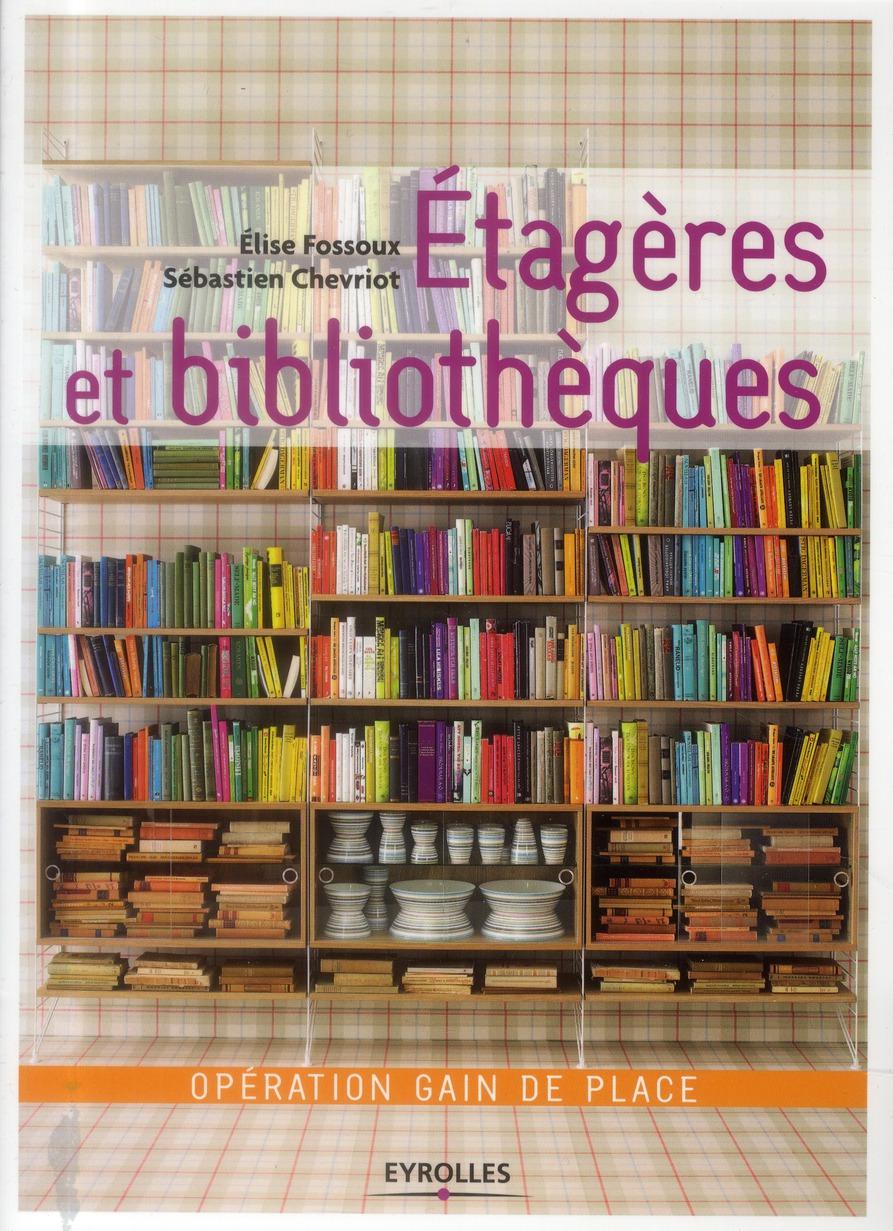 Etageres Et Bibliotheques ; Operation Gain De Place