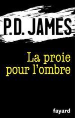 Vente Livre Numérique : La proie pour l'ombre  - Phyllis Dorothy James - P.D. James