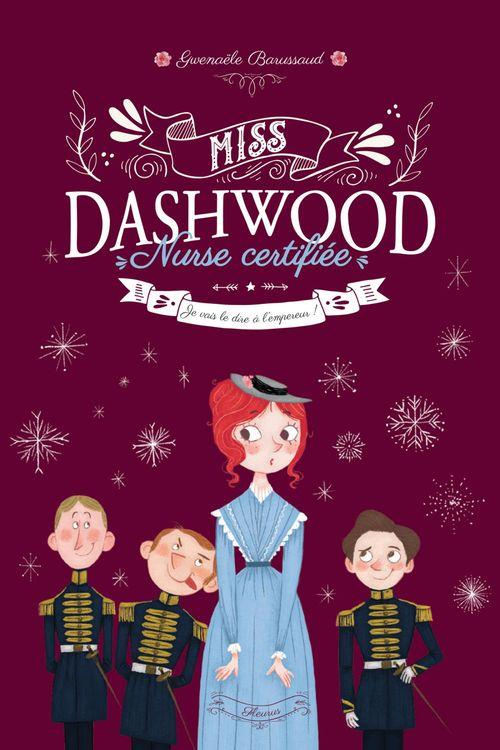 Miss Dashwood, nurse certifiée T.3 ; je vais le dire à l'empereur !