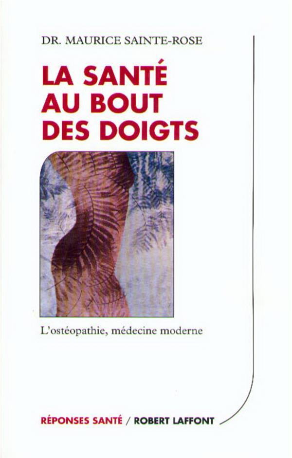 La Sante Au Bout Des Doigts L'Ostheopathie, Medecine Moderne