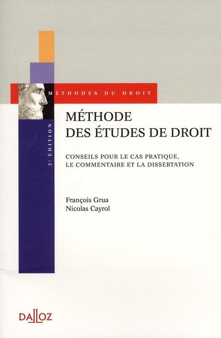 Methode Des Etudes De Droit ; Conseils Pour Le Cas Pratique, Le Commentaire Et La Dissertation (2e Edition)