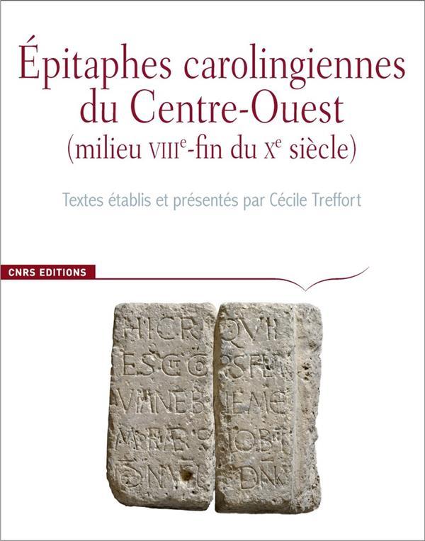 CORPUS DES INSCRIPTIONS DE LA FRANCE MEDIEVALE HORS-SERIE ; épitaphes carolingiennes du centre-ouest