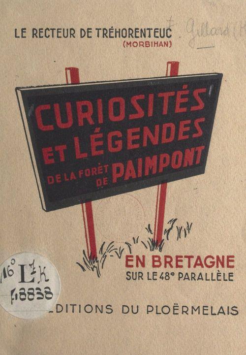 Curiosités et légendes de la forêt de Paimpont  - Henri Gillard