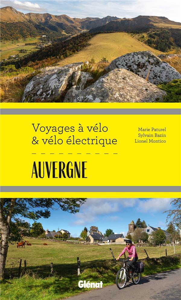 Auvergne ; voyages à vélo et vélo électrique ; Puy-de-Dôme, Cantal, Haute-Loire, Allier