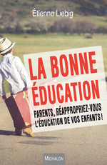 Vente Livre Numérique : La bonne éducation  - Etienne Liebig