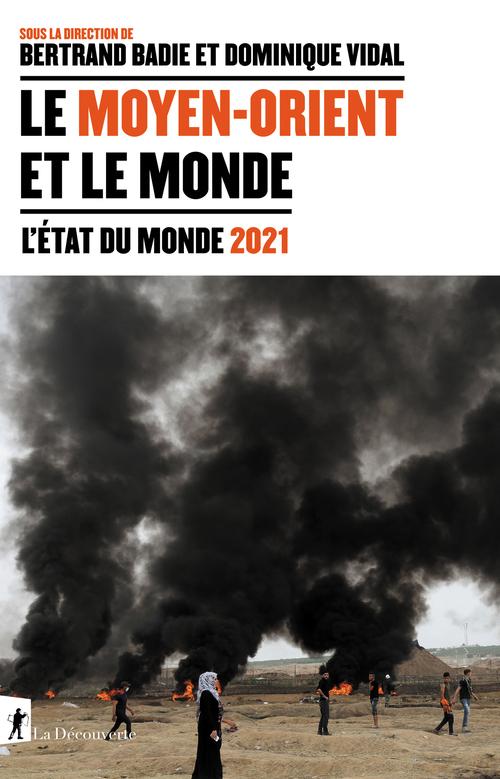 L'état du monde 2021 ; le Moyen-Orient et le monde