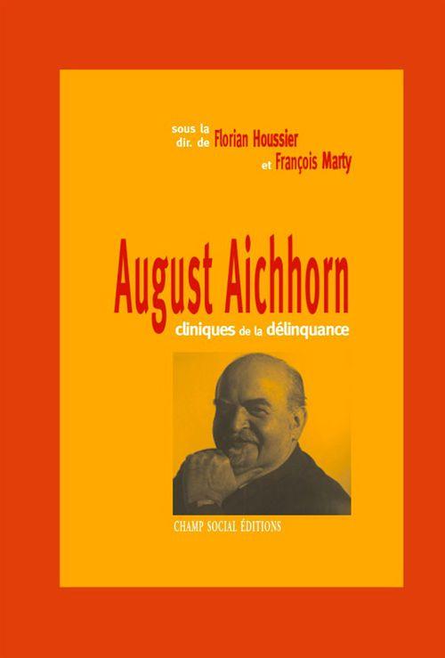 August Aichhorn ; cliniques de la délinquance