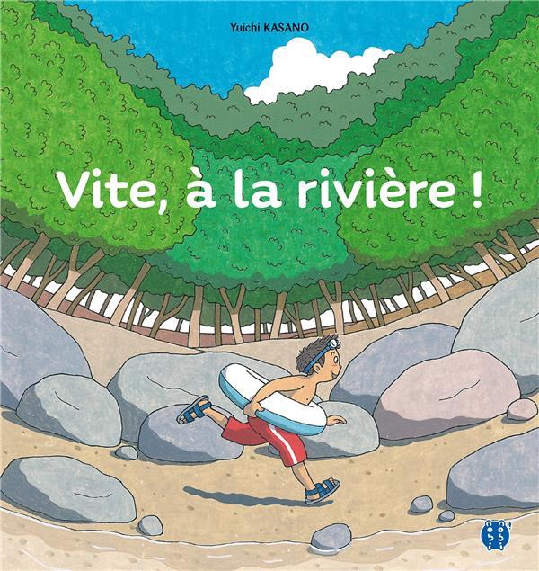 Vite, à la rivière !