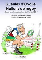Couverture de Gueules d'ovalie, nations de rugby ; guide farfelu des équipes du mondial 2019