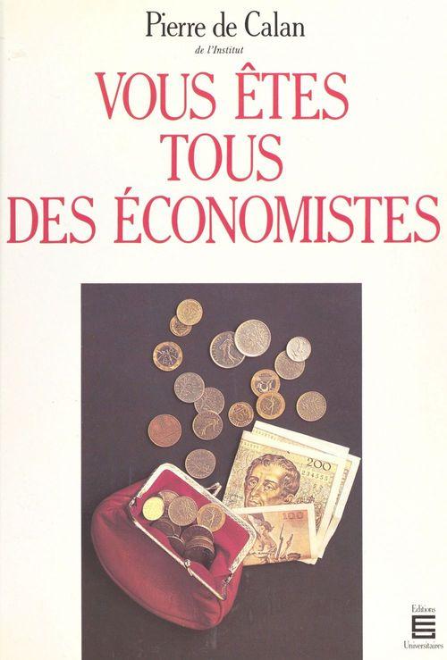 Vous etes tous des economistes