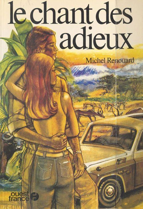 Le chant des adieux  - Michel Renouard