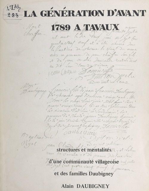 La génération d'avant 1789 à Tavaux  - Alain Daubigney