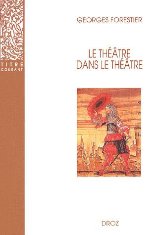 Le theatre dans le theatre sur la scene francaise du xviie siecle