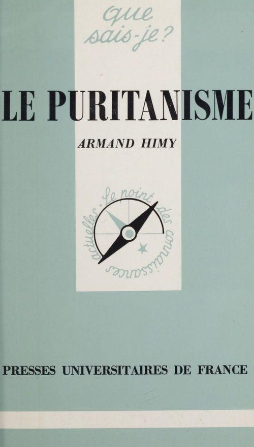 Le puritanisme  - Armand Himy