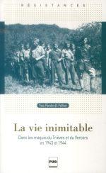Couverture de La Vie Inimitable - Dans Les Maquis Du Trieves Et Du Vercors En 1943 Et 1944