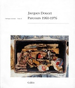 Jacques Doucet ; parcours 1960-1976 ; catalogue raisonné t.2