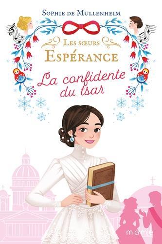 les soeurs Espérance t.3 ; la confidente du tsar
