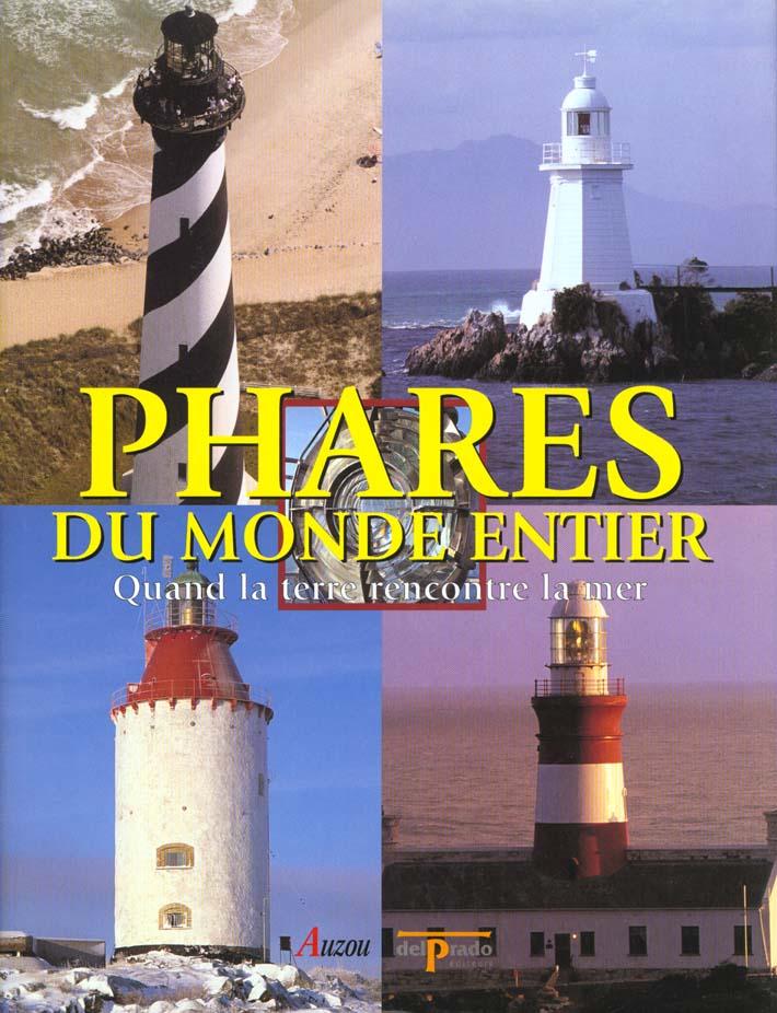 Les phares du monde entier ; quand la terre rencontre la mer