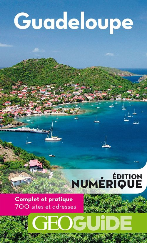 GEOguide ; Guadeloupe (édition 2018)