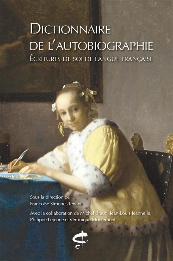 Dictionnaire de l'autobiographie ; écriture de soi de langue française