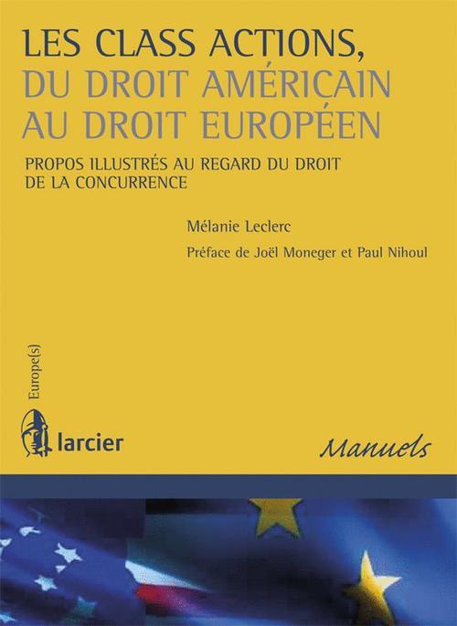 Les class actions, du droit américain au droit européen ; propos illustrés au regard du droit de la concurrence