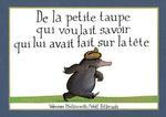 Couverture de De La Petite Taupe Qui Voulait Savoir Qui Lui Avait Fait Sur La Tete (Mini-Album Cartonne)