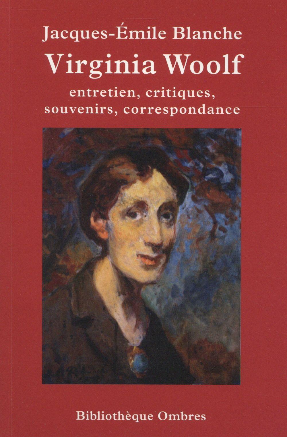 Virginia Woolf ; entretien, critiques, traductions, souvenirs, correspondance
