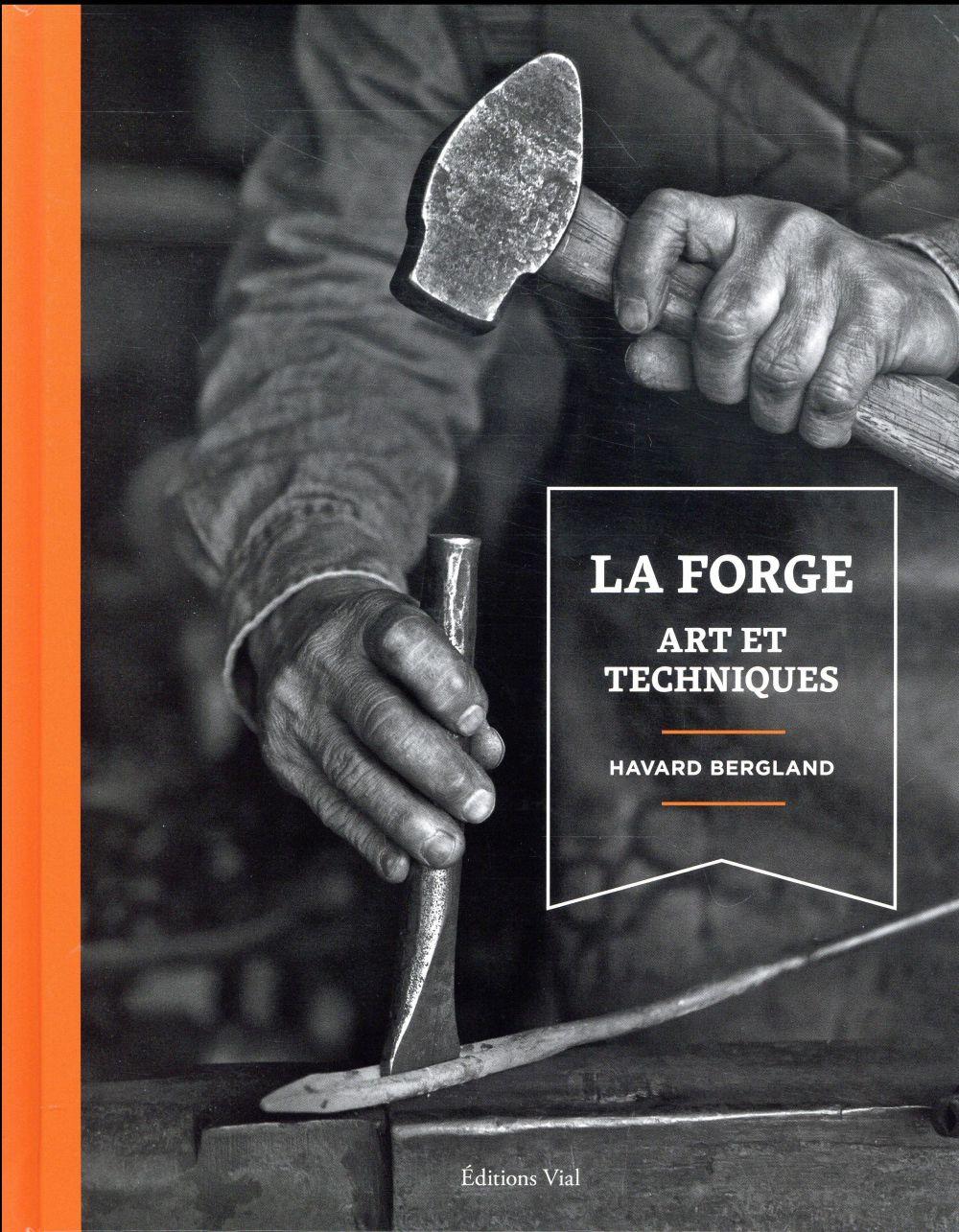 La forge ; art et techniques