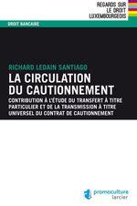 Vente EBooks : La circulation du cautionnement ; contribution à l'étude du transfert à titre particulier et de la transmission à titre universe  - Richard Ledain Santiago