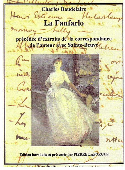 La fanfarlo ; la correspondance de l'auteur avec Sainte-Beuve