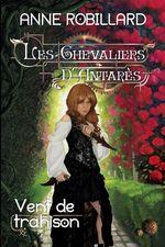 Vente Livre Numérique : Les Chevaliers d'Antarès 07 : Vent de trahison  - Anne Robillard