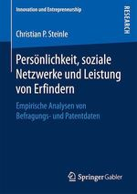 Persönlichkeit, soziale Netzwerke und Leistung von Erfindern  - Christian P. Steinle