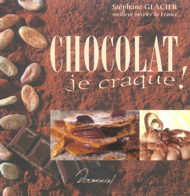 Chocolat, je craque !