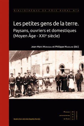 les petites gens de la terre ; paysans, ouvriers et domestiques (Moyen Âge - XXIe siècle)